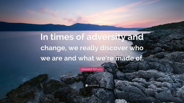 736581-Howard-Schultz-Quote-In-times-of-adversity-and-change-we-really.jpg